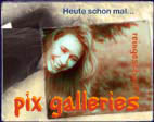 Back to Pix galleries / zur�ck zu  Bilder Galerien